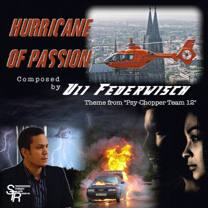 Hurricane of Passion (theme from Psy​-​Chopper Team 12) by Uli Federwisch (Digital) 6
