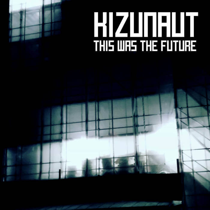 This Was The Future by Kizunaut (Cassette) 8