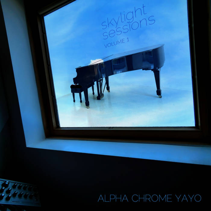 Skylight Sessions by Alpha Chrome Yayo (Digital) 4