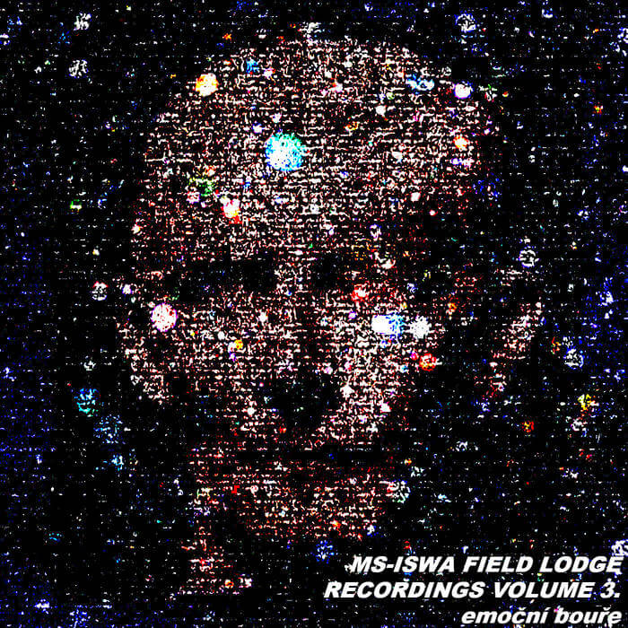 MS​-​ISWA FIELD LODGE RECORDINGS VOLUME 3. emoční bouře by Campcerous Corps (Digital) 1