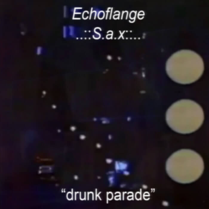 drunk parade by echoflange & S.a.x (Digital) 1