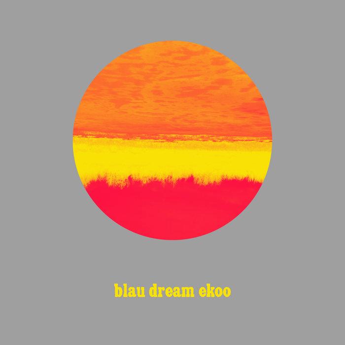 blau dream ekoo by Nostalgie du Futur & Aujourd'hui, Le Ciel Ne Connait Pas Les Nuages (Cassette) 3
