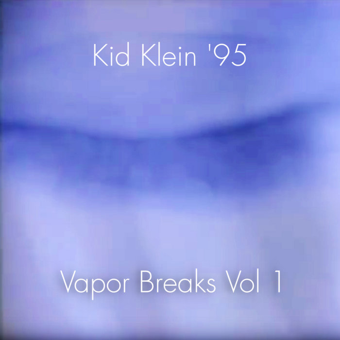 Vapor Breaks Vol 1 by Kid Klein '95 (Digital) 6