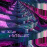 c​​-​​RYSTALLINE by Bit Dream (Physical) 4