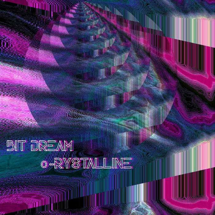 c​​-​​RYSTALLINE by Bit Dream (Physical) 6