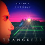 Trancefer by Paradise Of Yesterday (Digital) 2