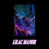 LILAC MANOR by Lucid Debate (Digital) 2