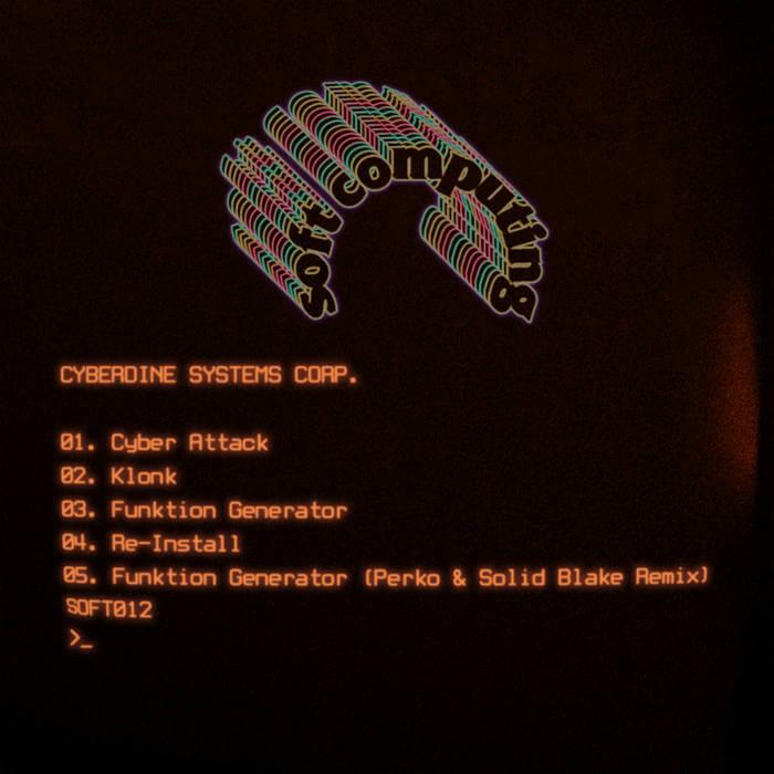 Cyber Attack EP + Solid Blake & Perko Remix by Cyberdine Systems Corp. (Alex Jann & DJ Haus) (Vinyl) 12