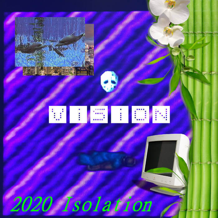 2020 Isolation by ViSiON (Digital) 7