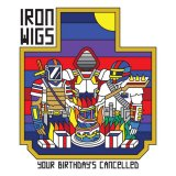 Your Birthday's Cancelled by IRON WIGS (Digital) 4