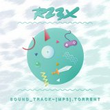 SOUND_TRACK ~ [MP3​​]​​​.​​torrent by R23X (Physical) 1