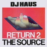 Return 2 The Source - Feat Jensen Interceptor & SHED by DJ Haus (Physical) 4