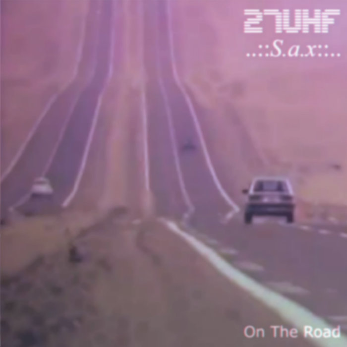 On the Road by 27 U H F and S.a.x (Cassette) 12