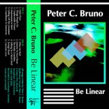 Peter C. Bruno - Be Linear by Strategic Tape Reserve Staff (Cassette) 1