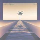 Hotel Pools | Still by Hotel Pools (Vinyl) 2