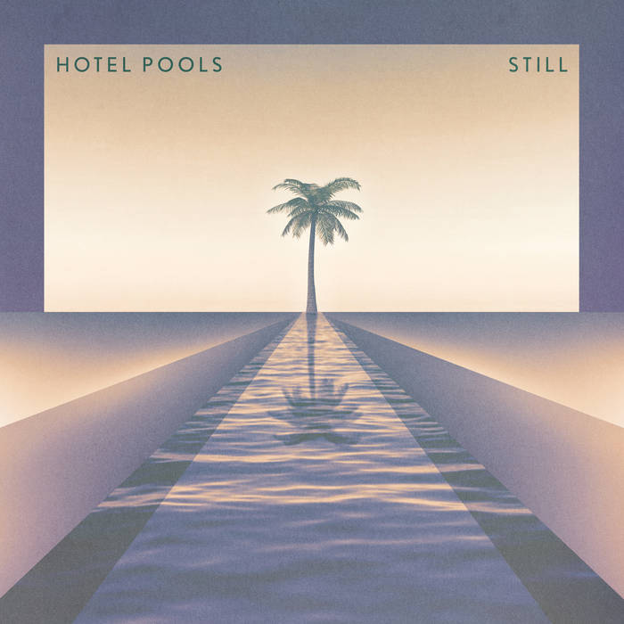 Hotel Pools | Still by Hotel Pools (Vinyl) 5