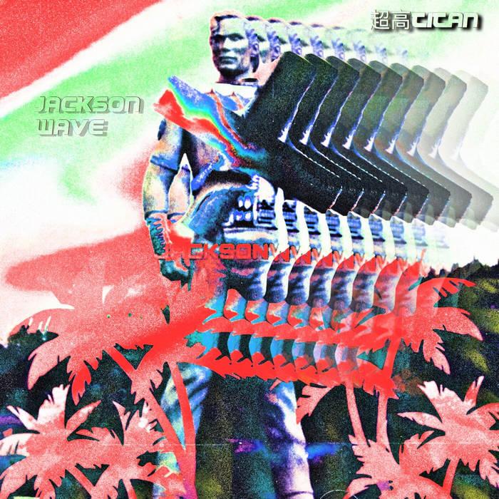 JACKSONWAVE by 超高 Titan (Digital) 8