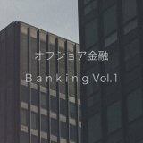 B a n k i n g Vol​.​1 by Offshore Banking (Digital) 1