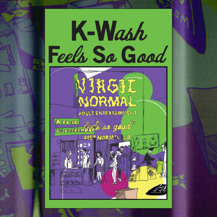 K​-​Wash - Feels So Good (presented by Virgil Normal) by K-Wash (Cassette) 9