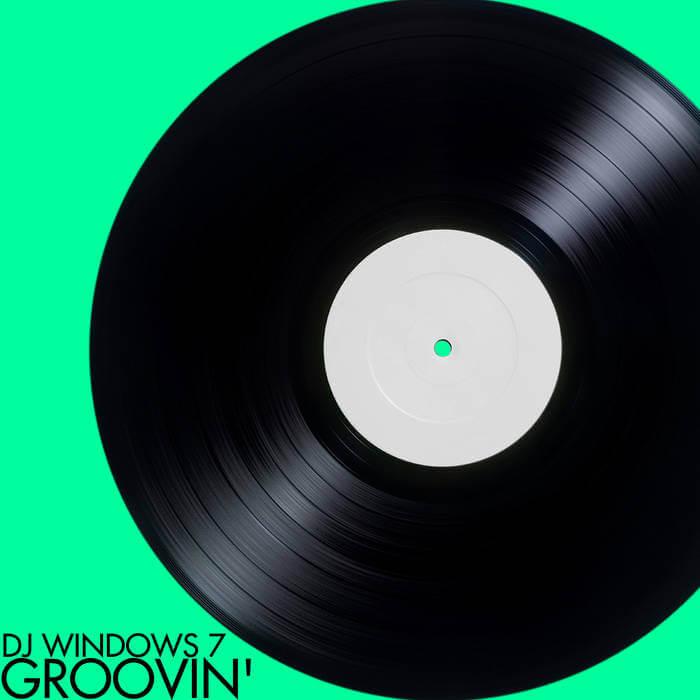 DJ Windows 7 - Groovin' - DJ Windows 7 (Digital) 6